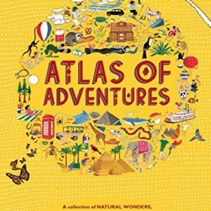 Atlas-of-Adventures-A-collection-of-natural-wonders-exciting-experiences-and-fun-festivities-from-the-four-corners-of-the-globe-0