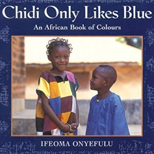 Chidi-Only-Likes-Blue-An-African-Book-of-Colours-0