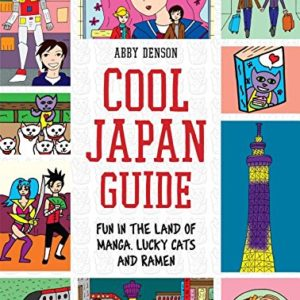 Cool-Japan-Guide-Fun-in-the-Land-of-Manga-Lucky-Cats-and-Ramen-0