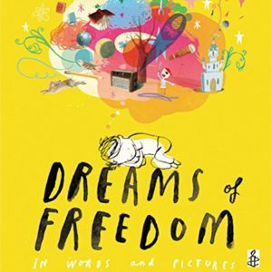 Dreams-of-Freedom-In-Words-and-Pictures-in-association-with-Amnesty-International-UK-0