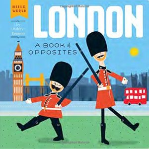 London-A-Book-of-Opposites-Hello-World-0