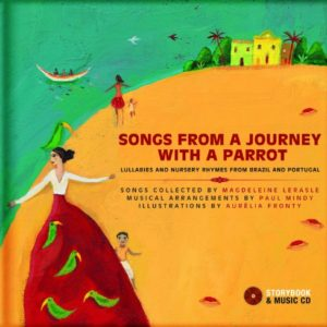 Songs-from-a-Journey-with-a-Parrot-Lullabies-and-Nursery-Rhymes-from-Portugal-and-Brazil-Portuguese-and-English-Edition-0