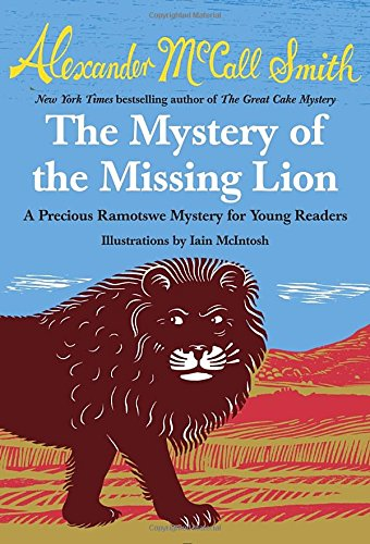The Mystery of the Missing Lion: A Precious Ramotswe Mystery for Young Readers
