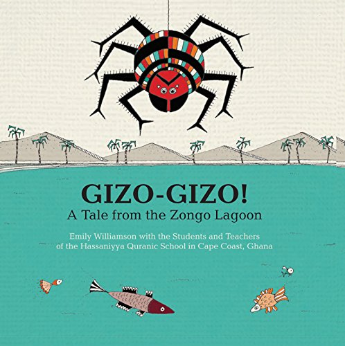Gizo-Gizo: A Tale from the Zongo Lagoon 2016